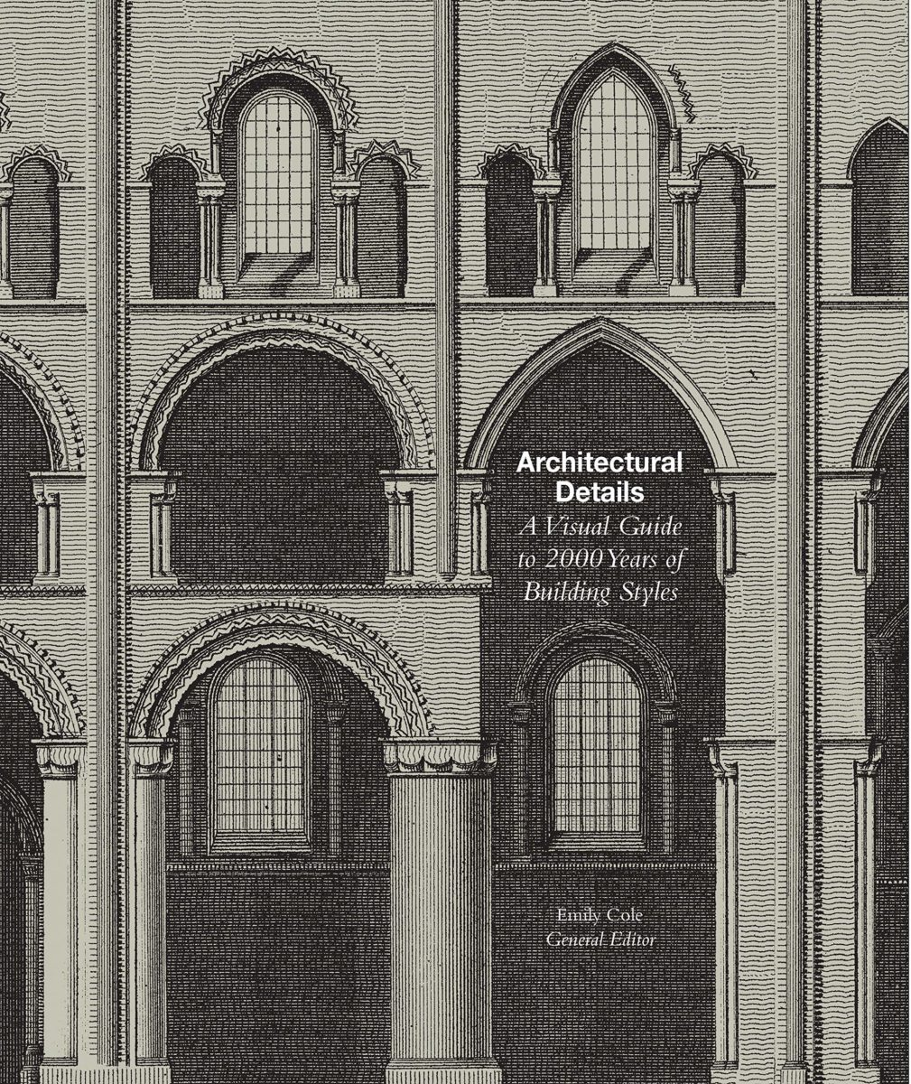 , Architectural detailsA Visual Guide to 5000 Years of Buiding Styles