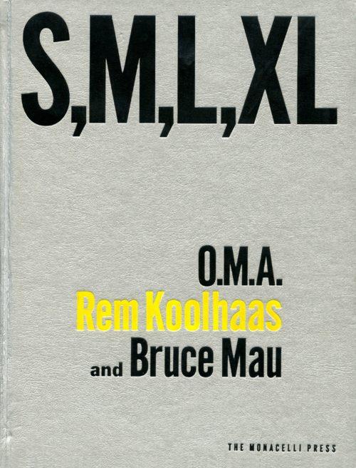 O.M.A. Rem Koolhaas and Bruce Mau, S, M, L, XL