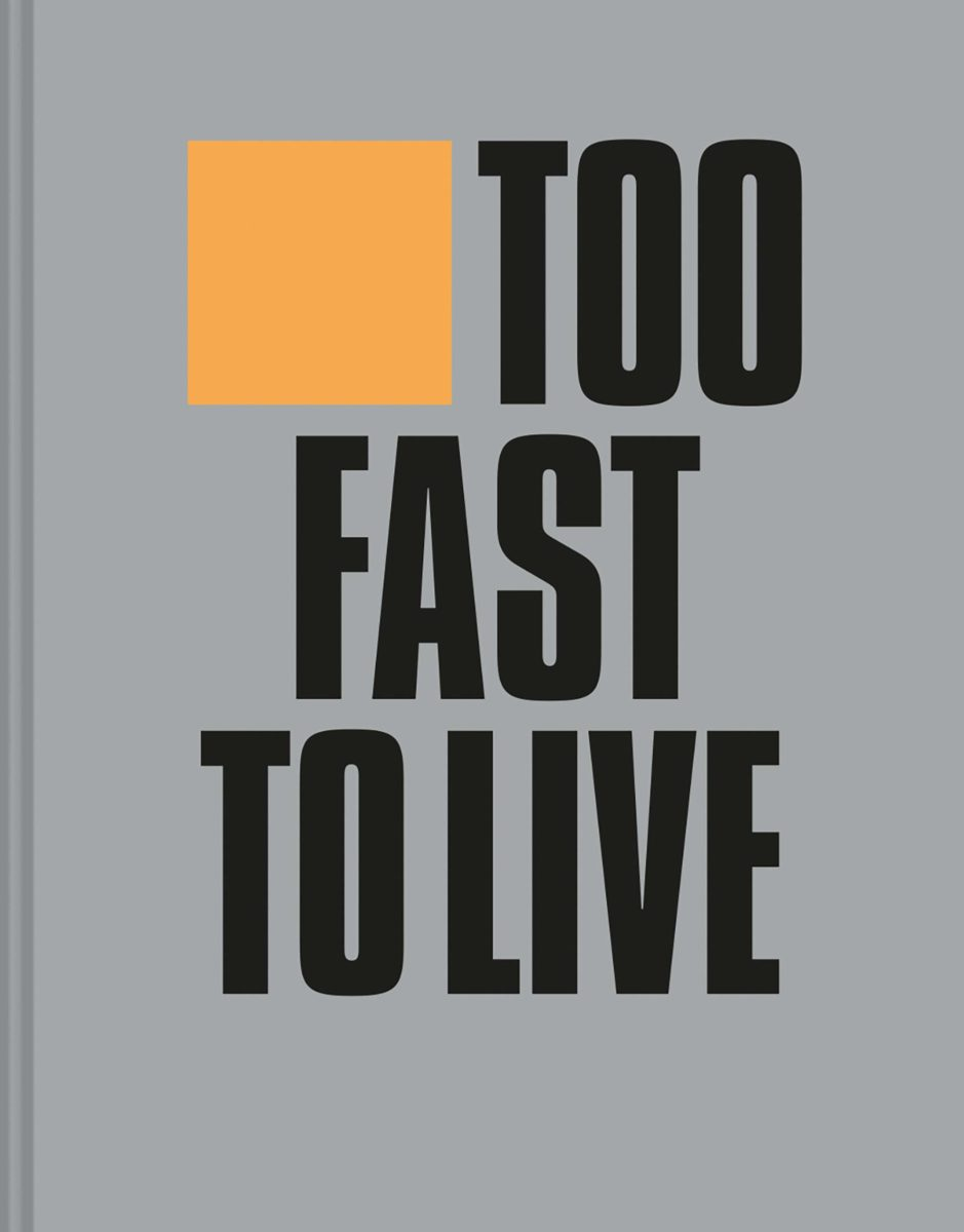 , Too Fast to Live Too Young to Die: Punk & Post Punk Graphics 1976-1986