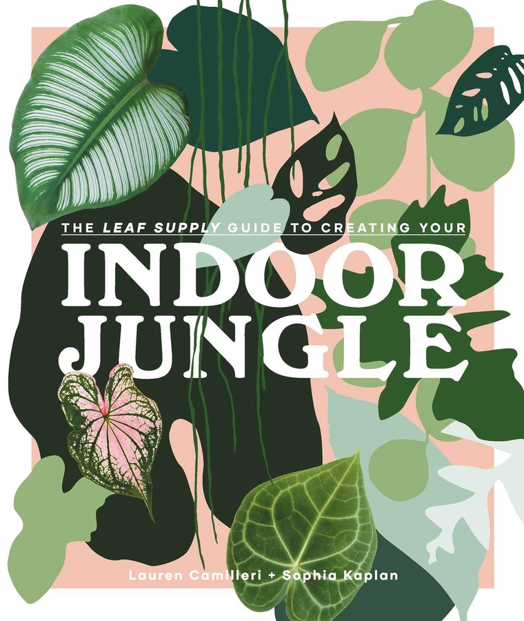 , Indoor JungleThe Leaf Supply Guide to Creating Your