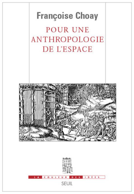 Françoise Choay, Pour une anthropologie de l'espace