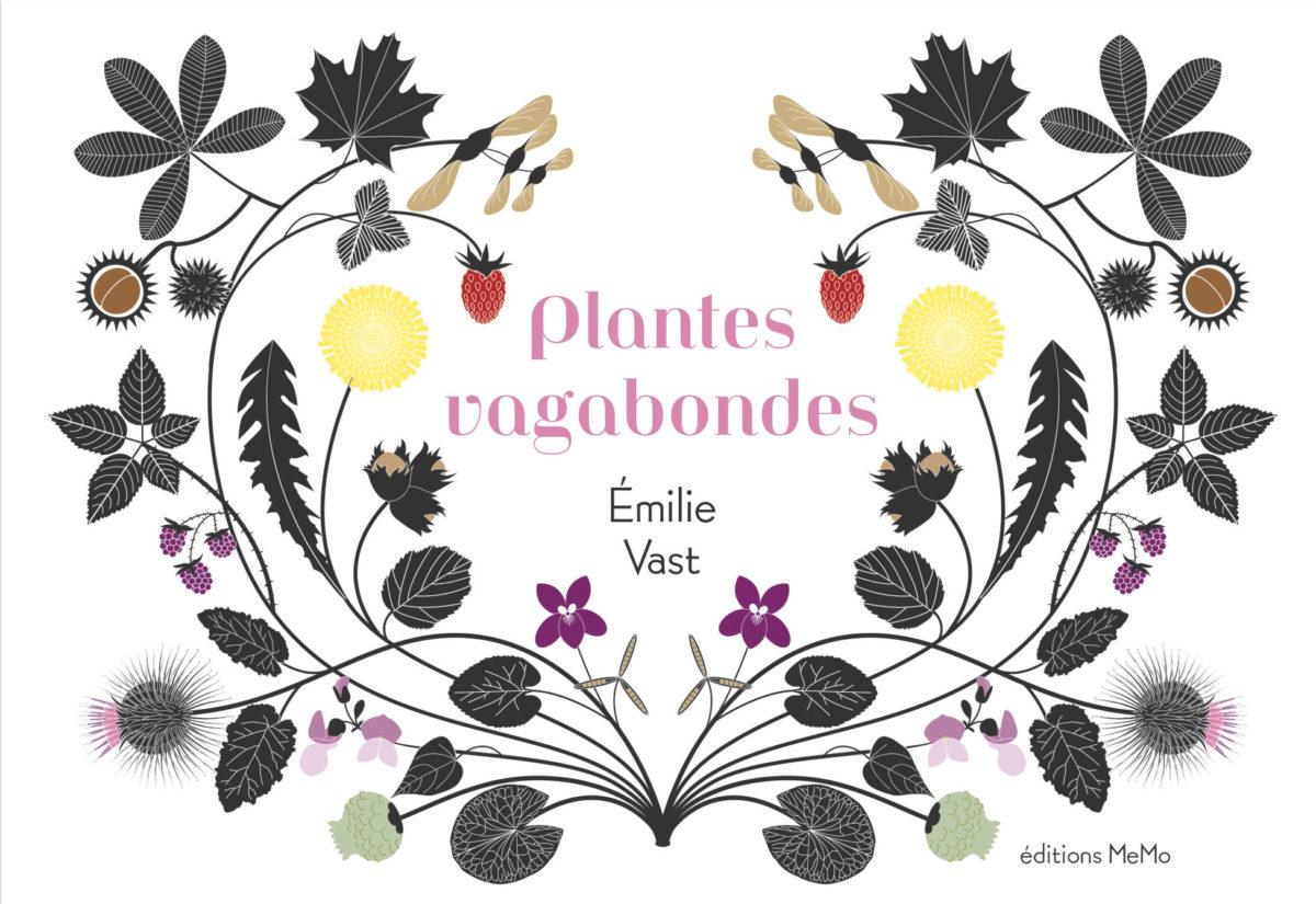 Emilie Vast , Plantes vagabondes