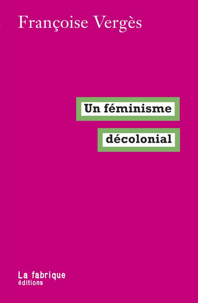 Françoise Verges, Un féminisme décolonial