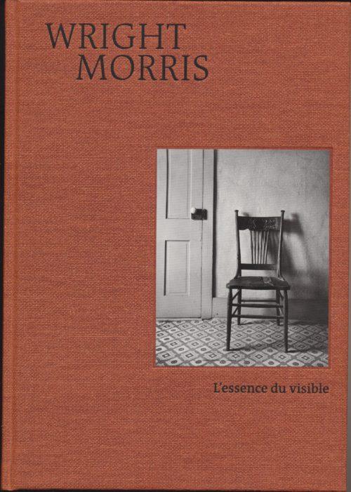 Wright Morris, L'essence du visible