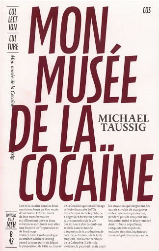Michael Taussig, Mon musée de la Cocaïne