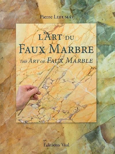 , L'Art du Faux Marbre The Art of Faux Marble