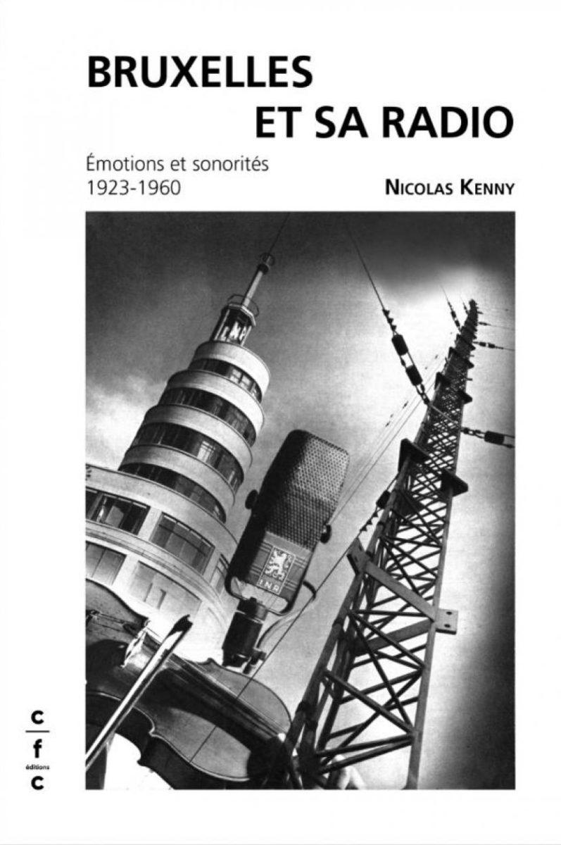 , Bruxelles et sa radio Emotions et sonorités 1923 - 1960