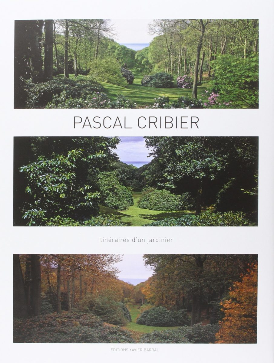 Pascal Cribier, Itinéraire d'un jardinier