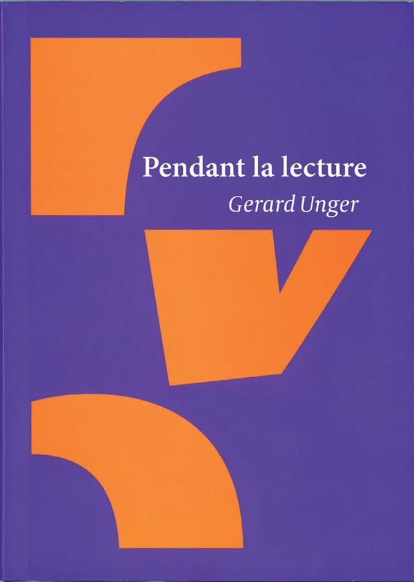Gerard Unger, Pendant la lecture