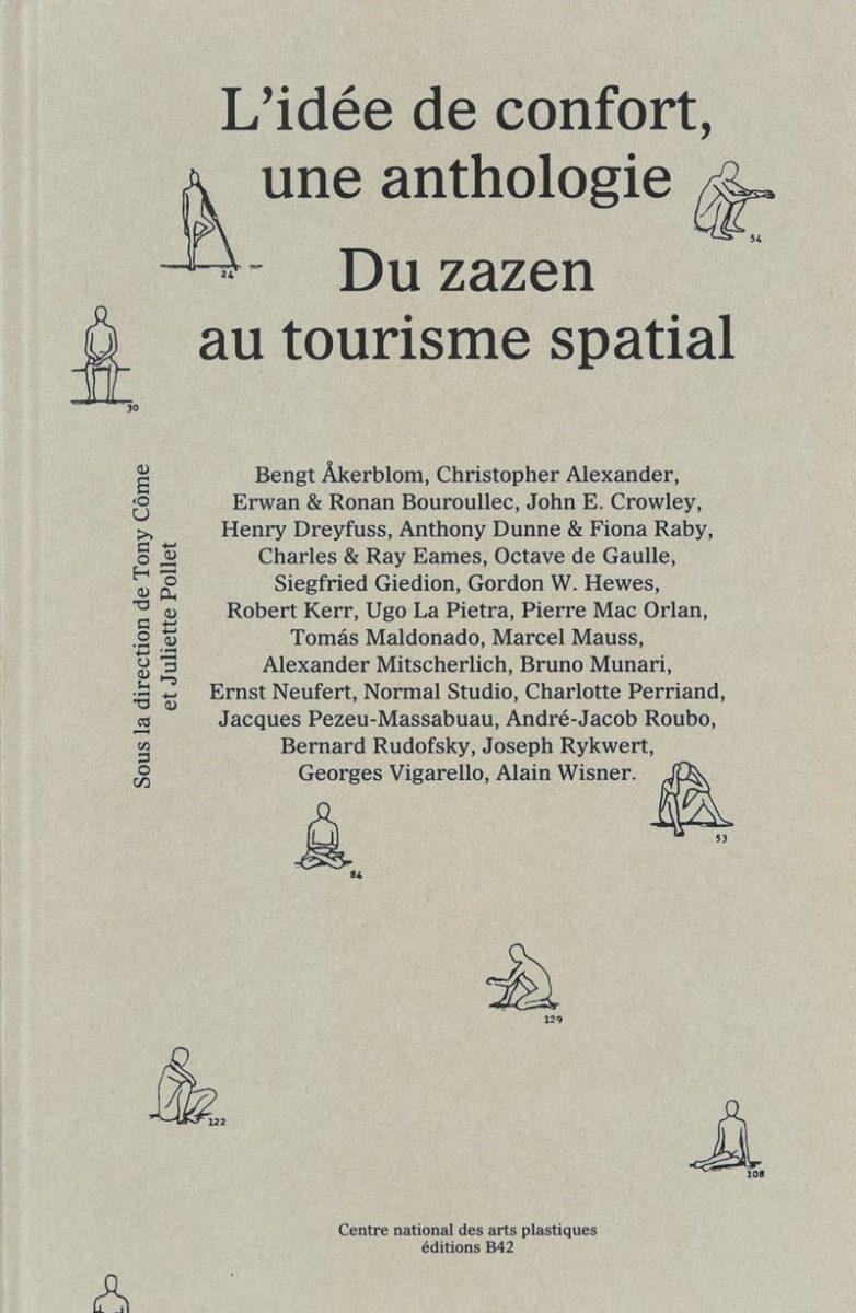 , L'idée de confort, une anthologie Du zazen au tourisme spatial