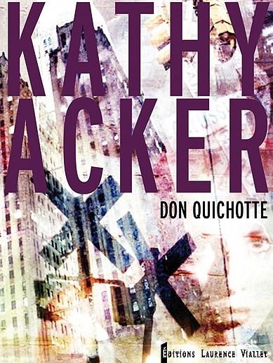 Kathy Acker, Don Quichotte
