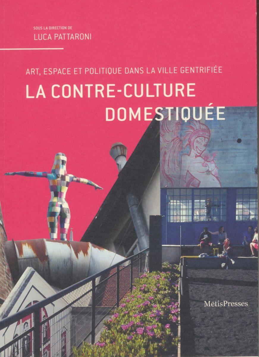 , La contre-culture domestiquéeArt, espace et politique dans la ville gentrifiée