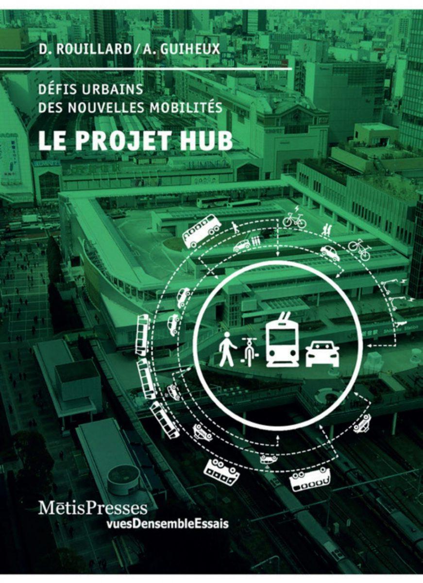 , Le Projet Hub L'architecture des nouvelles mobilités
