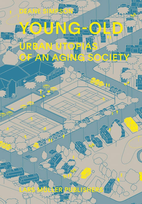 , Young-Old, Urban utopias of an aging society
