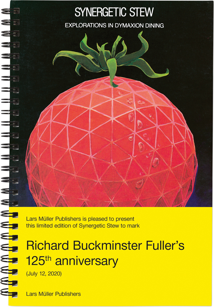 Richard Buckminster Fuller, Synergetic Stew: Explorations in Dymaxion Dining