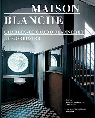 Charles-Edouard Jeanneret, Le Corbusier, Maison-BlancheHistoire et restauration de la villa Jeanneret-Perret 1912-2005