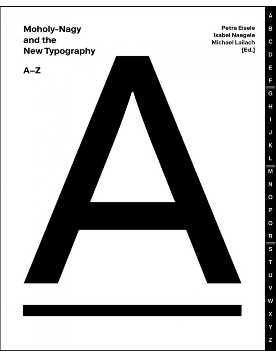 , Moholy-Nagy and the New Typography A-Z