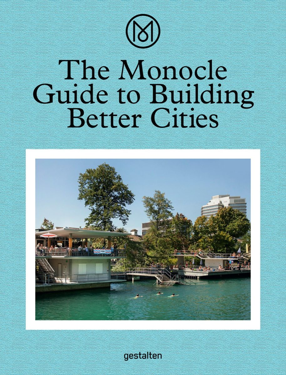 , The Monocle Guide to Building Better Cities