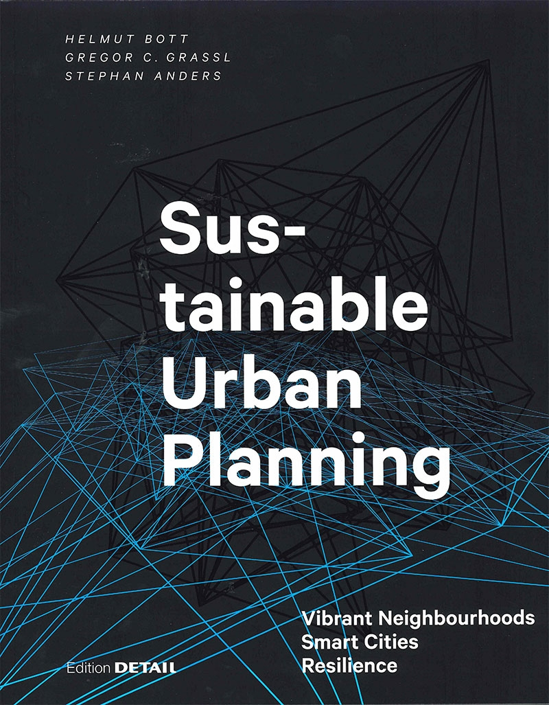, Sustainable Urban Planning : vibrant neighbourhoods, smart cities, resilience