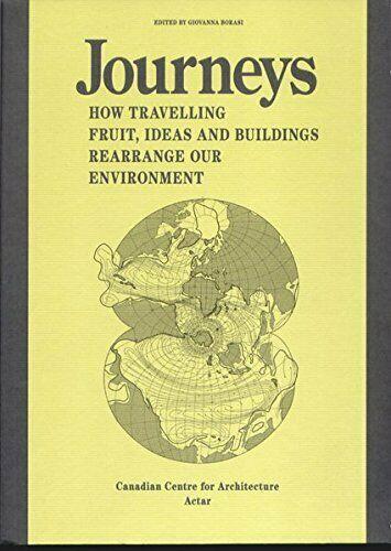 , Journeys How travelling fruit, ideas and buildings rearrange our environment