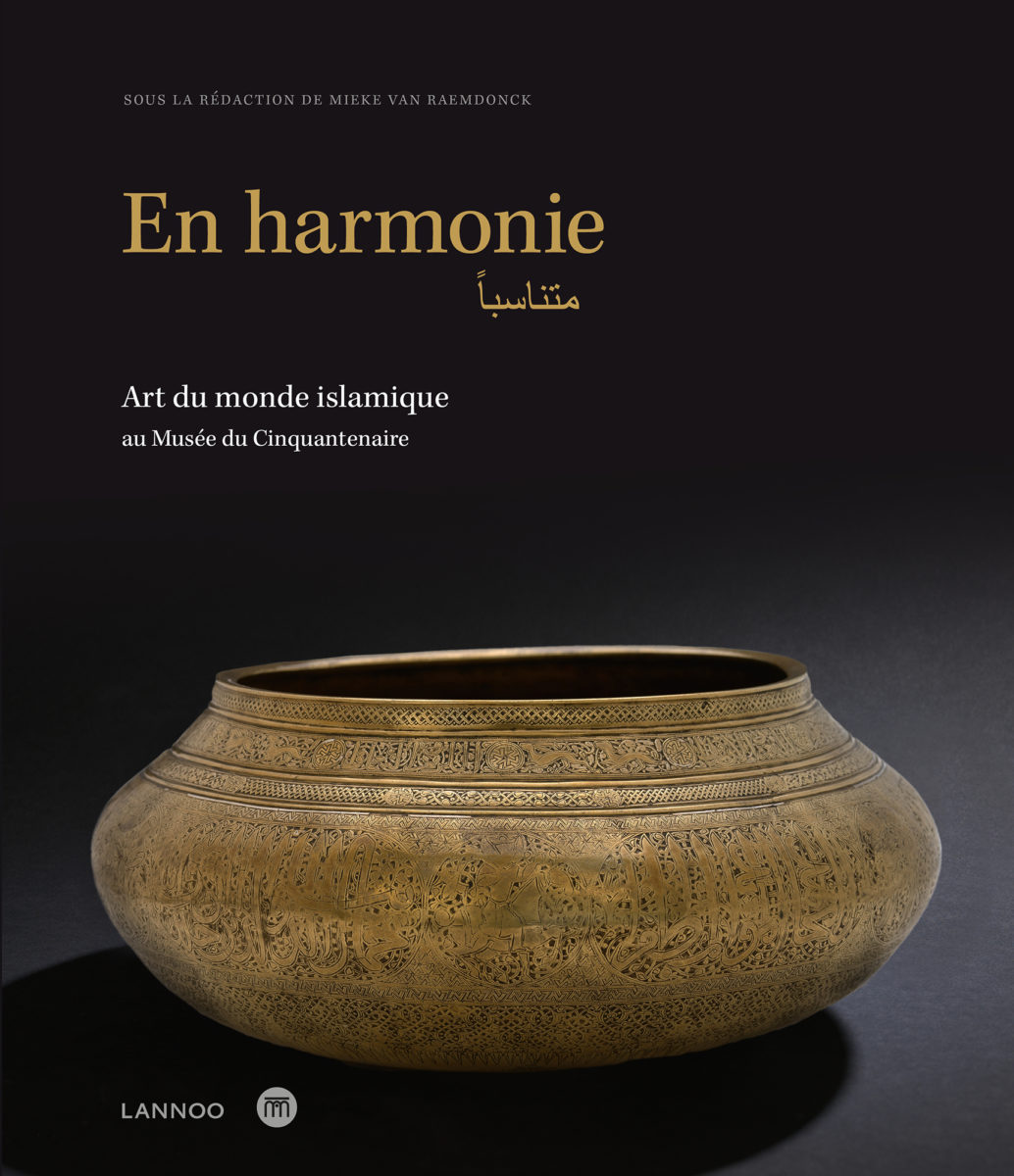 , En harmonie Art du monde islamique au Musée du Cinquantenaire