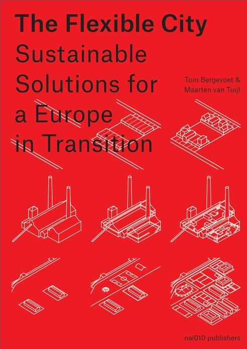 , The Flexible City Sustainable Solutions for a Europe in Transition