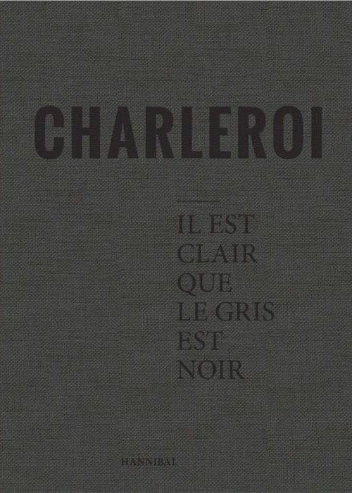 Stephan Vanfleteren, CharleroiIl est clair que le gris est noir