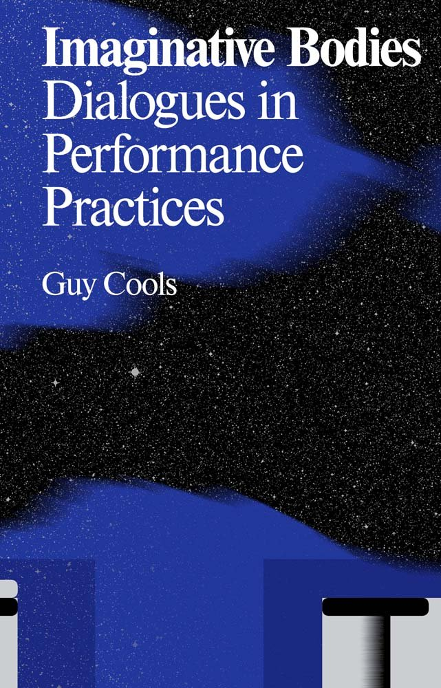, Imaginative Bodies  Dialogues in Performance Practices