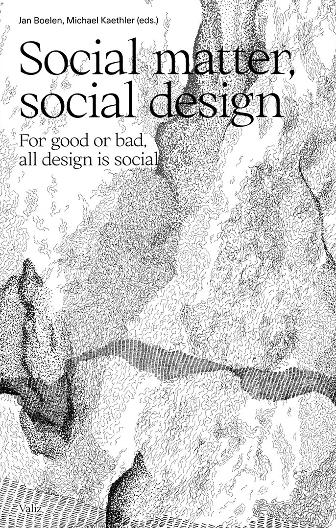 , Social Matter Social Design For good or bad all design is social