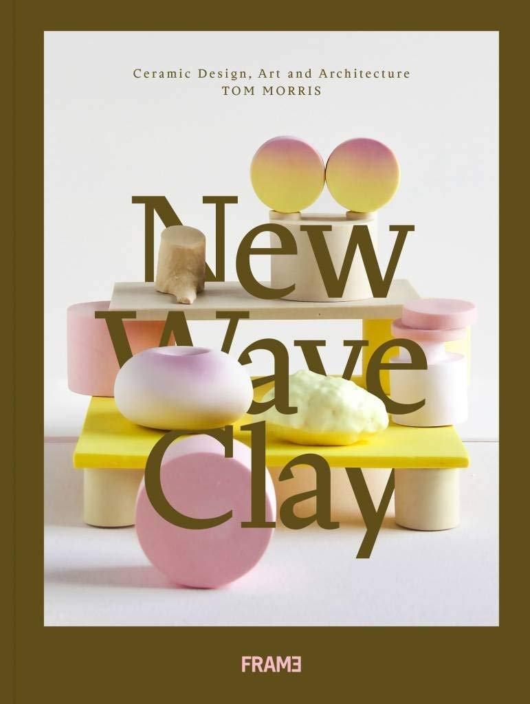 , New Wave Clay : ceramic design, art and architecture