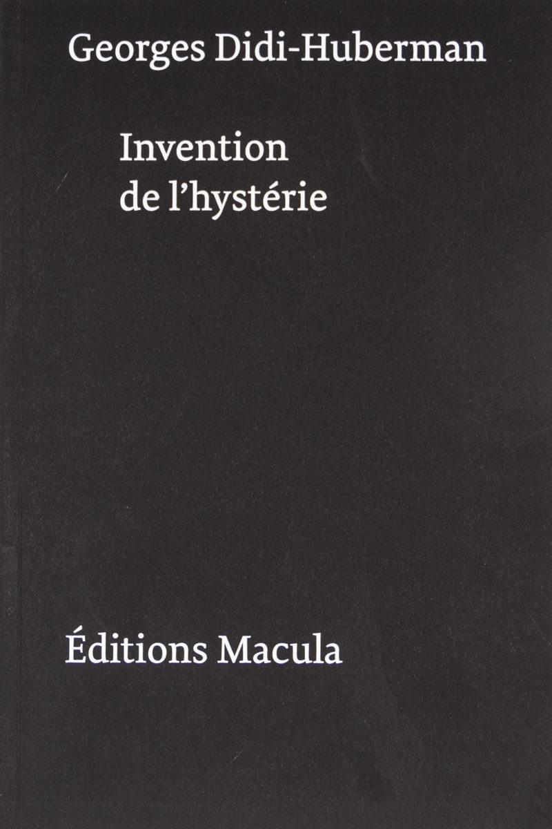 Georges Didi-Huberman, Invention de l'hystérie
