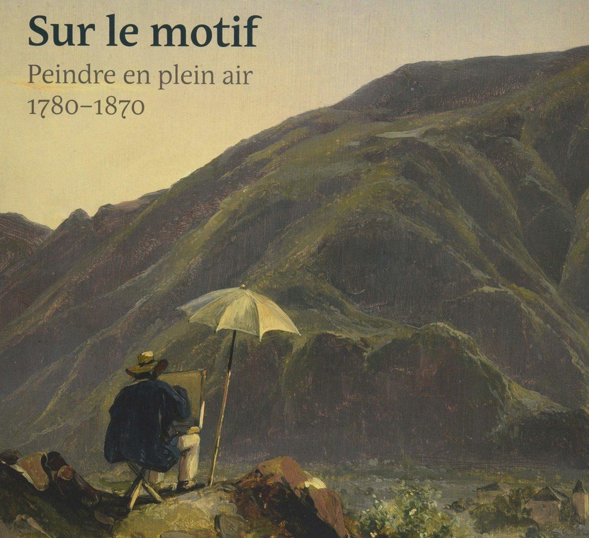 , Sur le motif, peindre en plein air 1780 - 1870