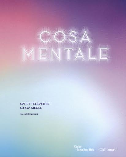 , Cosa Mentale: Art et télépathie au XXᵉ siècle