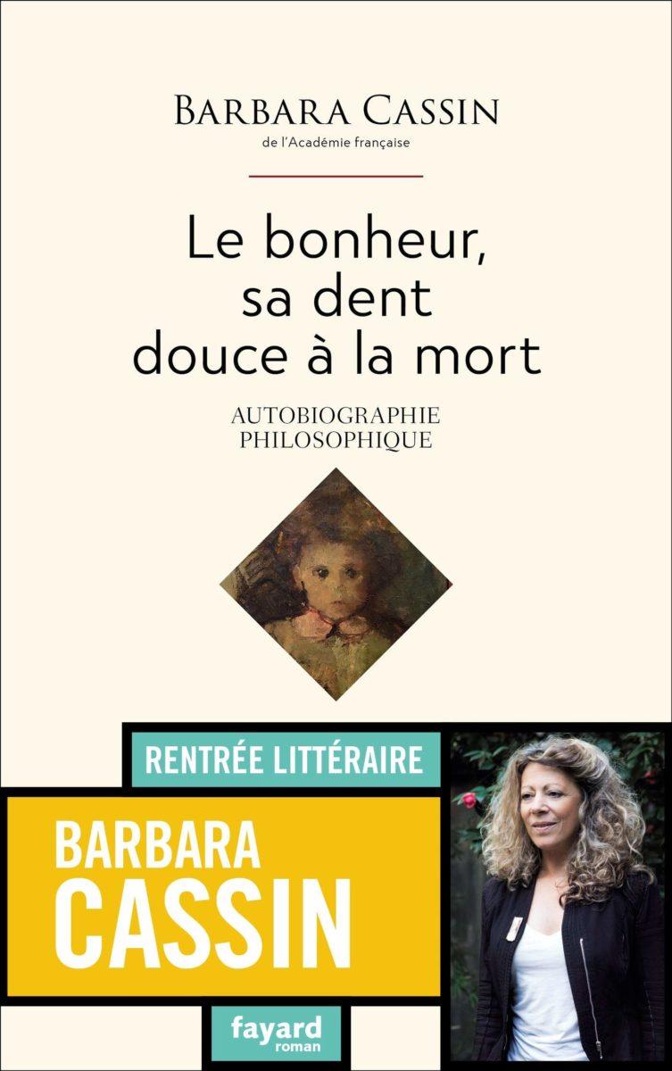 Barbara Cassin, Le Bonheur, sa dent douce à la mort