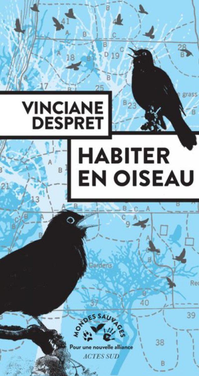 Vinciane Despret, Habiter en oiseau