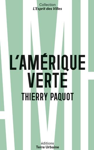 Thierry Paquot, L'Amérique verte, portraits d'amoureux de la nature