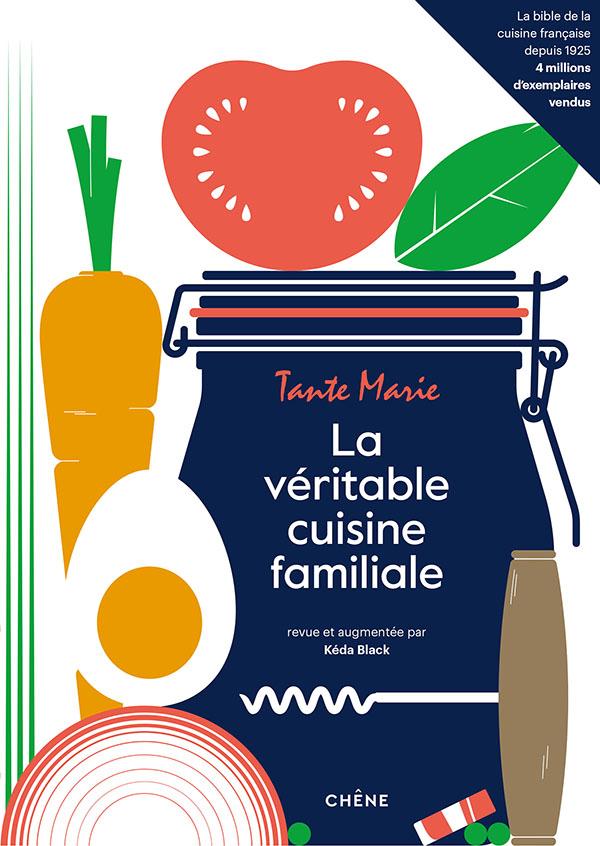 Tante Marie & Kéda Black, La véritable cuisine familiale