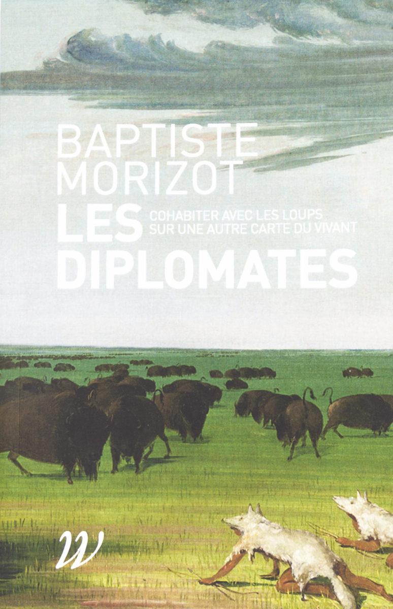 Baptiste Morizot, Les Diplomates : Cohabiter avec les loups sur une nouvelle carte du vivant