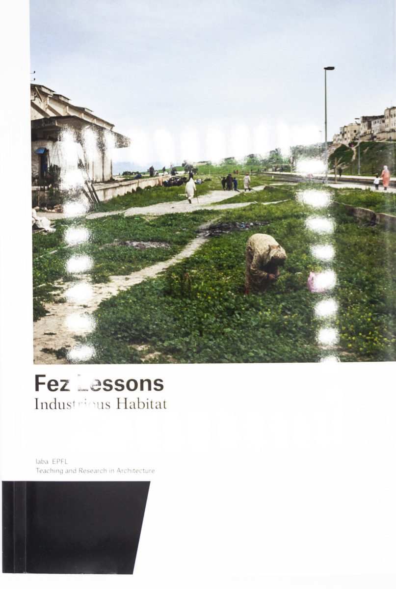 , Fez Lessons, industrious Habitat, teaching and research in architecture