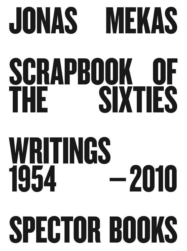Jonas Mekas, Scrapbook of the Sixties Writings 1958 – 2010