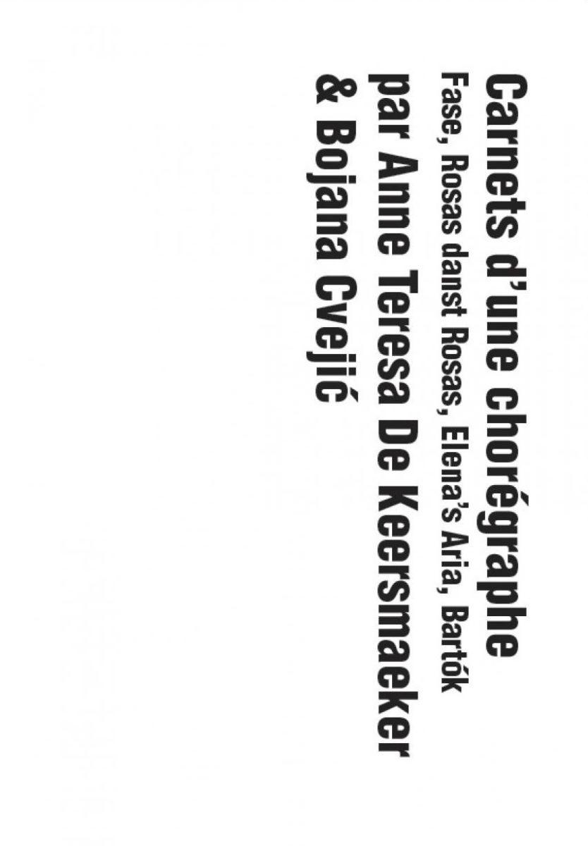 Anne Teresa De Keersmaeker & Bojana Cvejic, Carnets d'une Chorégraphe. Fase, Rosas danst Rosas, Elena's Aria, Bartók