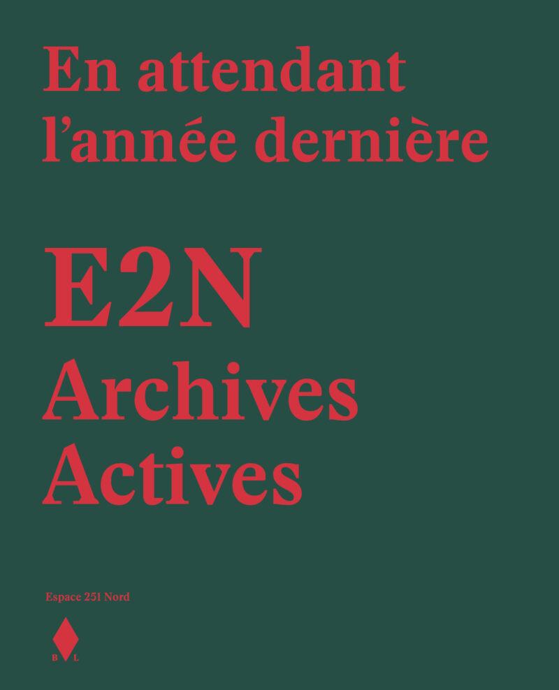 E2N Archives Actives, En attendant l'année dernière