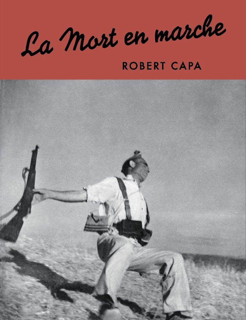 Robert Capa, La Mort en Marche