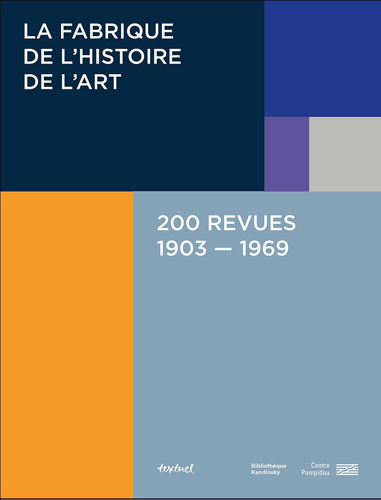 , La Fabrique de l'histoire de l'art, 200 revues 1903-1969