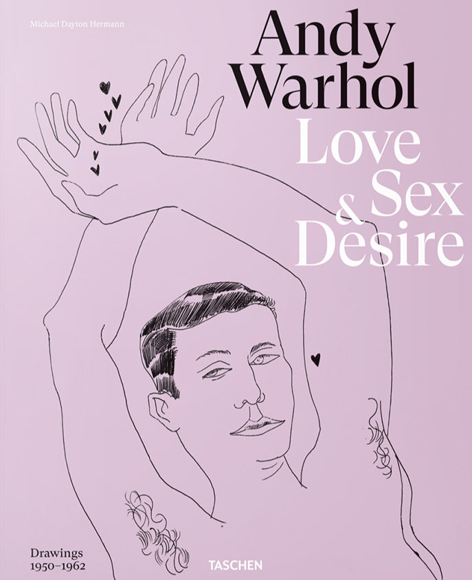 Andy Warhol, Love, Sex and Desire