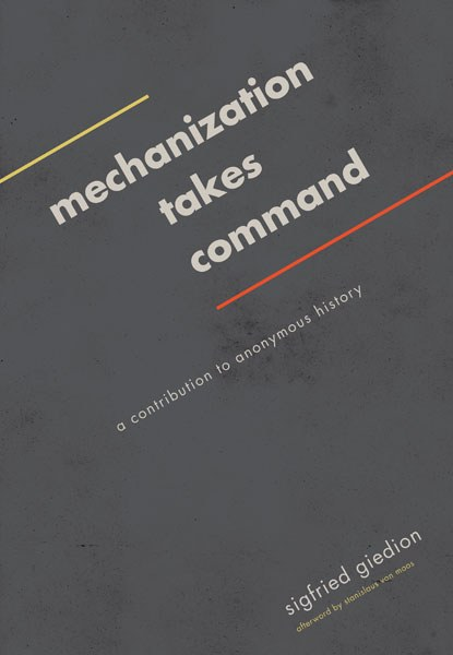Sigfried Giedion, Mechanization takes command, a contribution to anonymous history