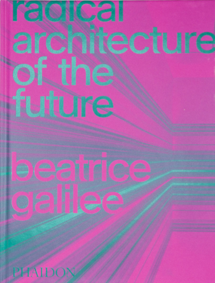 Beatrice Galilee, Radical architecture of the future