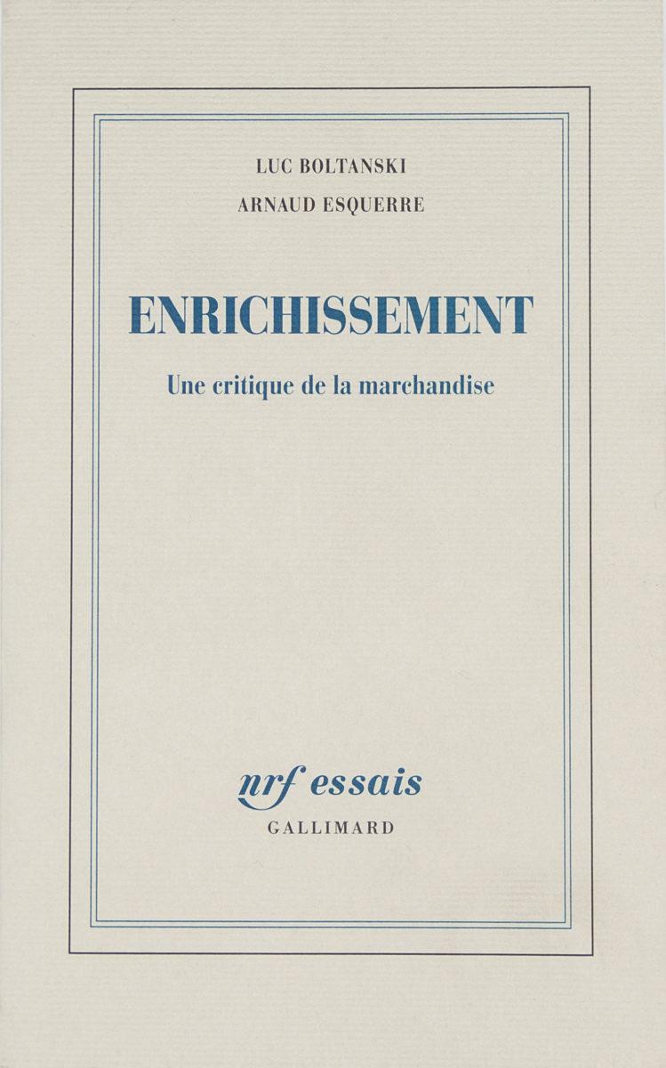 Luc Boltanski et Arnaud Esquerre, Enrichissement. Une critique de la marchandise