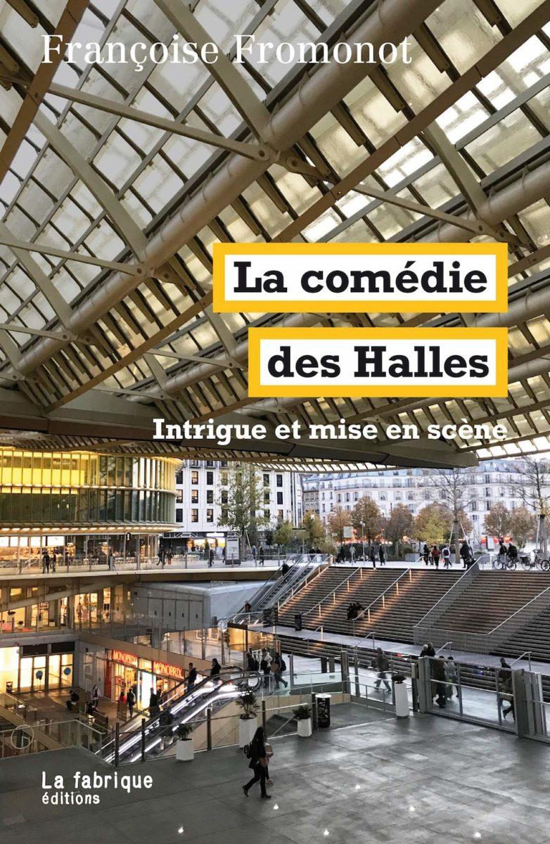 Françoise Fromonot, La comédie des Halles : Intrigue et mise en scène