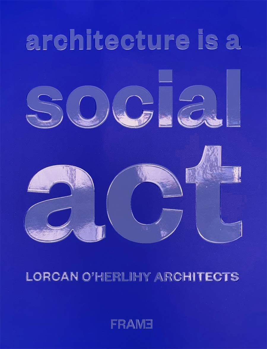 , Architecture Is a Social Act